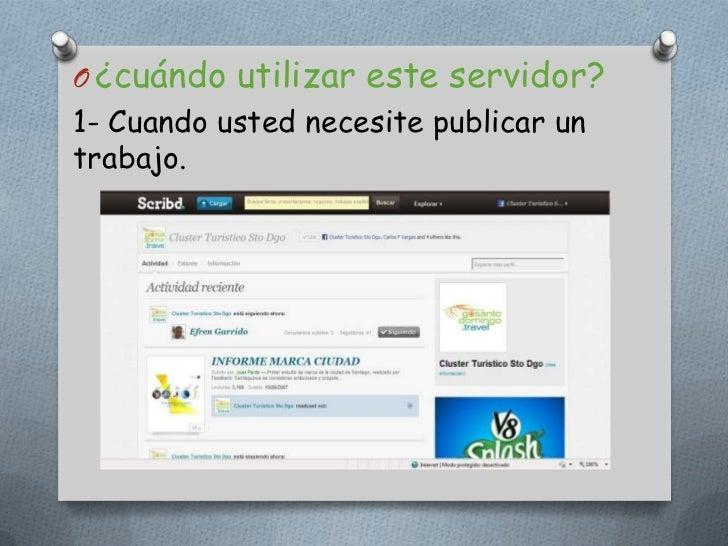 ¿cuándo utilizar este servidor?<br />1- Cuando usted necesite publicar un trabajo.<br />