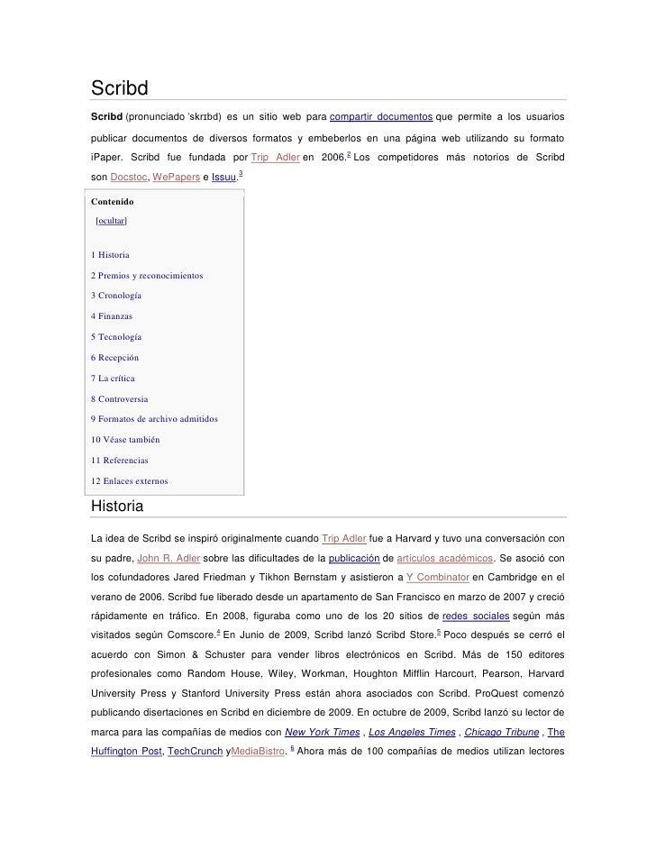 ScribdScribd (pronunciado ˈskrɪbd) es un sitio web para compartir documentos que permite a los usuariospublicar documentos...