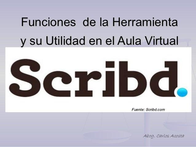 FuncionesdelaHerramientaysuUtilidadenelAulaVirtual                      Fuente: Scribd.com                    ...