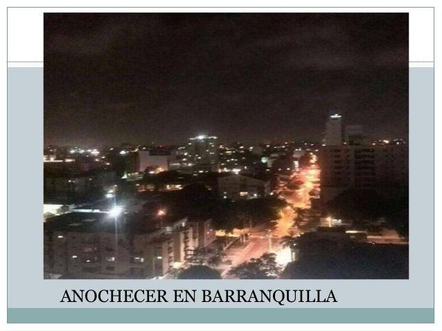 ANOCHECER EN BARRANQUILLA