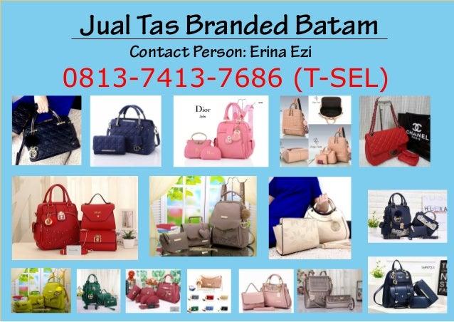 Jual Tas Branded Batam Contact Person  Erina Ezi 0813-7413-7686 (T ... 30d0da9c08