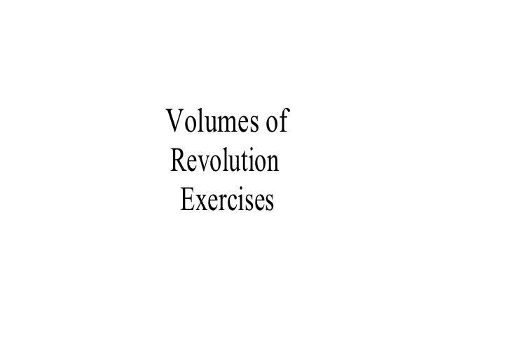 Volumesof Revolution  Exercises