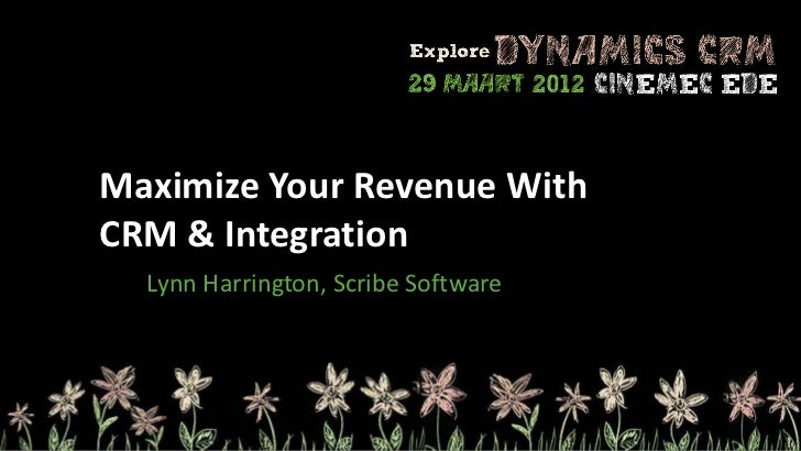 Maximize Your Revenue WithCRM & Integration  Lynn Harrington, Scribe Software