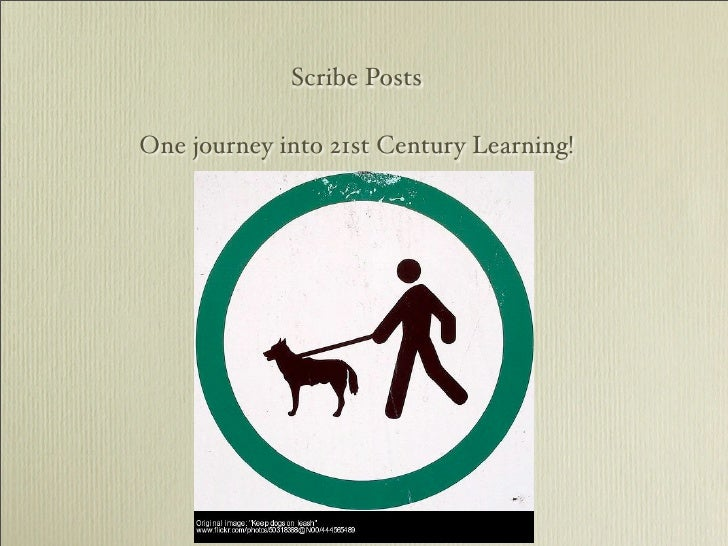 Scribe Posts  One journey into 21st Century Learning!