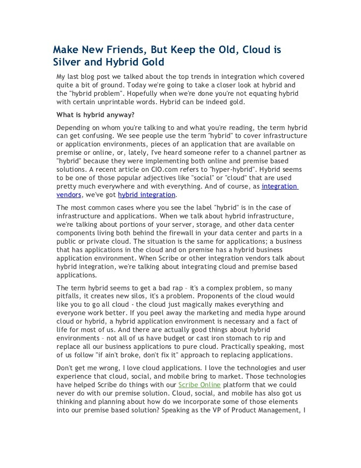 Make New Friends, But Keep the Old, Cloud isSilver and Hybrid GoldMy last blog post we talked about the top trends in inte...