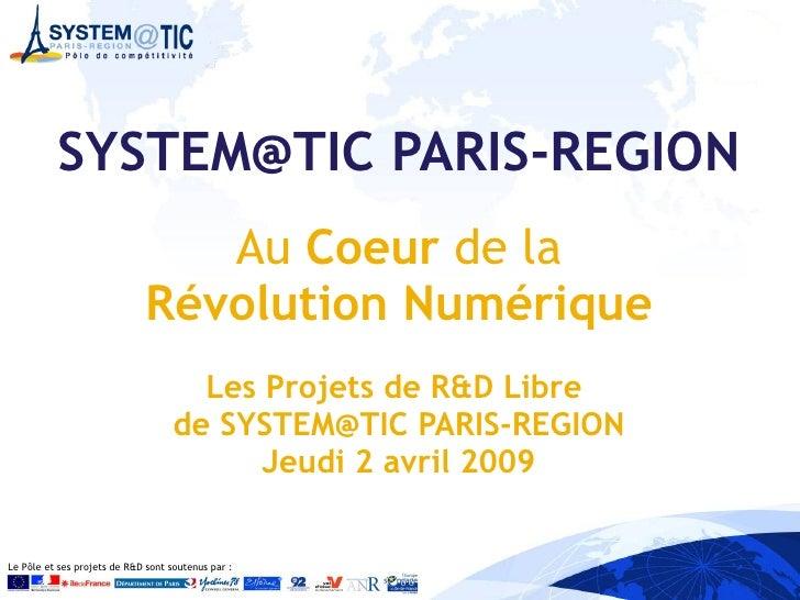 SYSTEM@TIC PARIS-REGION                                  Au Coeur de la                               Révolution Numérique...