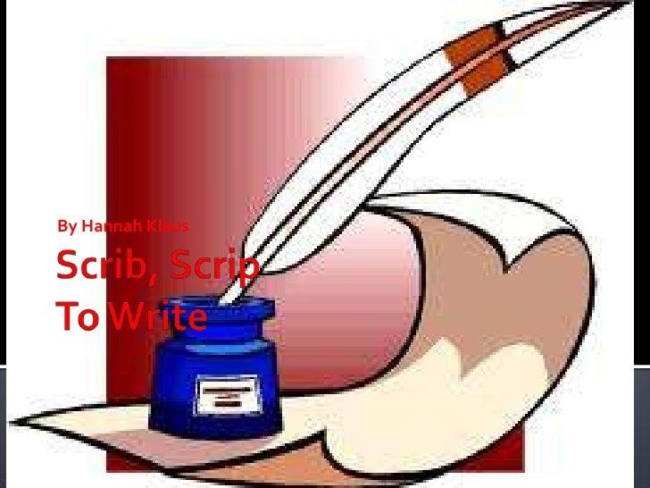 Scrib, ScripTo Write<br />By Hannah Klaus<br />