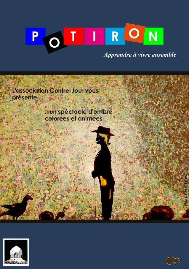 P O T NRI O L'association ContreJour vous présente ... ...un spéctacle d'ombre colorées et animées.