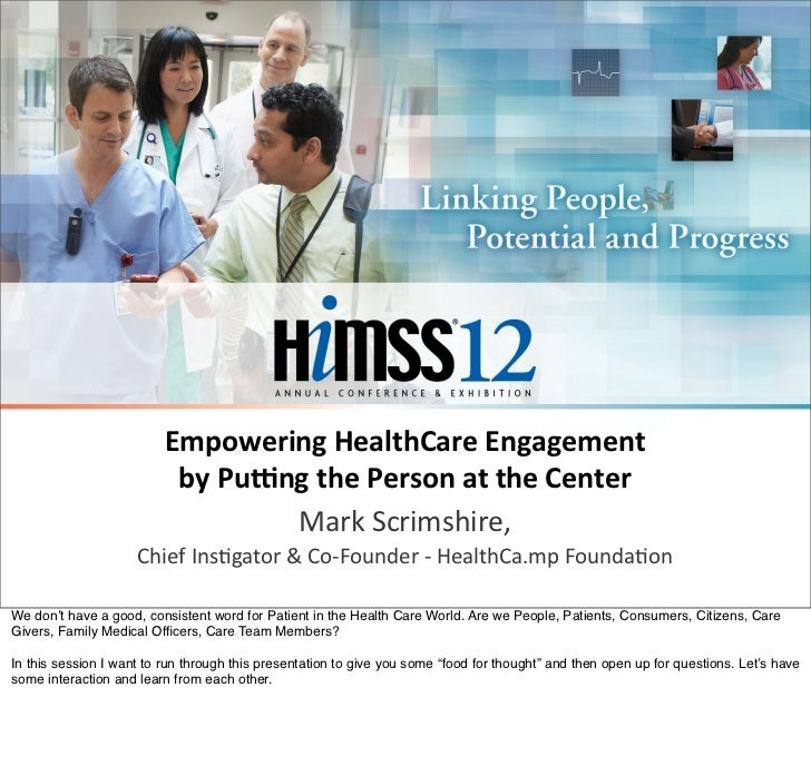 Empowering	  HealthCare	  Engagement	  	                             by	  Pu6ng	  the	  Person	  at	  the	  Center        ...