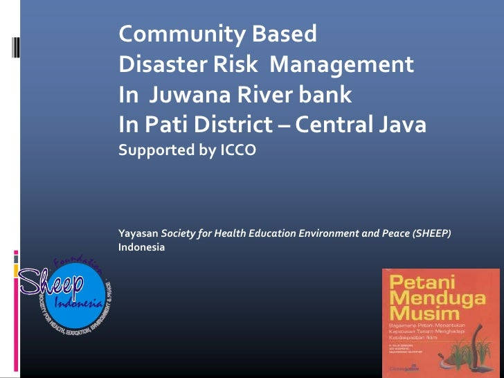 Community Based                Disaster Risk Management                In Juwana River bank                In Pati Distric...