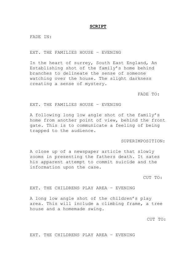 SCRIPT FADE IN: EXT. THE FAMILIES HOUSE – EVENING In the heart of surrey, South East England, An Establishing shot of the ...