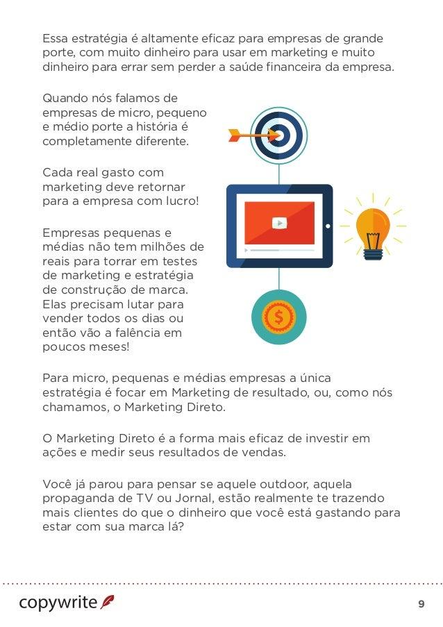 9 Essa estratégia é altamente eficaz para empresas de grande porte, com muito dinheiro para usar em marketing e muito dinh...