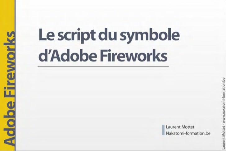 Un script de symbole avec Adobe Fireworks