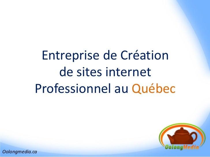 Entreprise de Création                de sites internet            Professionnel au QuébecOolongmedia.ca