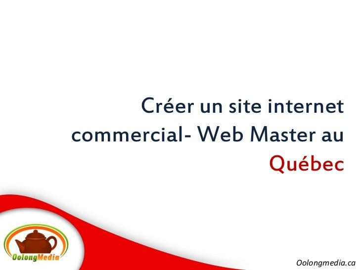 Créer un site internetcommercial- Web Master au                   Québec                      Oolongmedia.ca