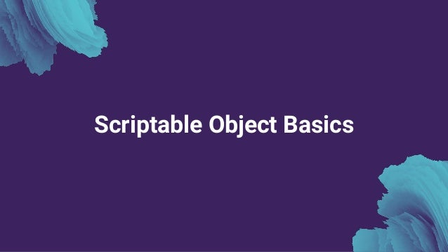 Game Architecture with Scriptable Objects