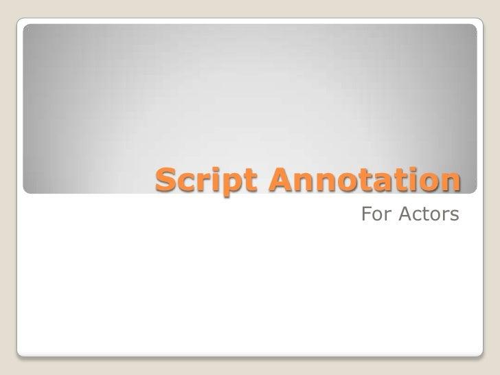 Script Annotation<br />For Actors<br />