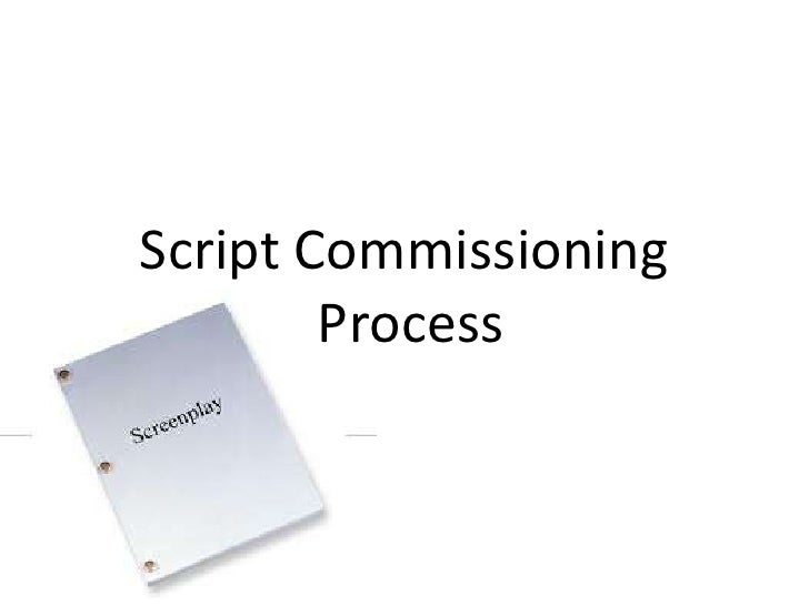 Script Commissioning        Process