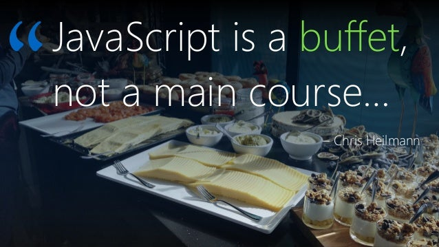 JavaScript is a buffet - Scriptconf 2017 keynote Slide 2