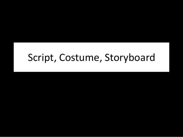 Script, Costume, Storyboard