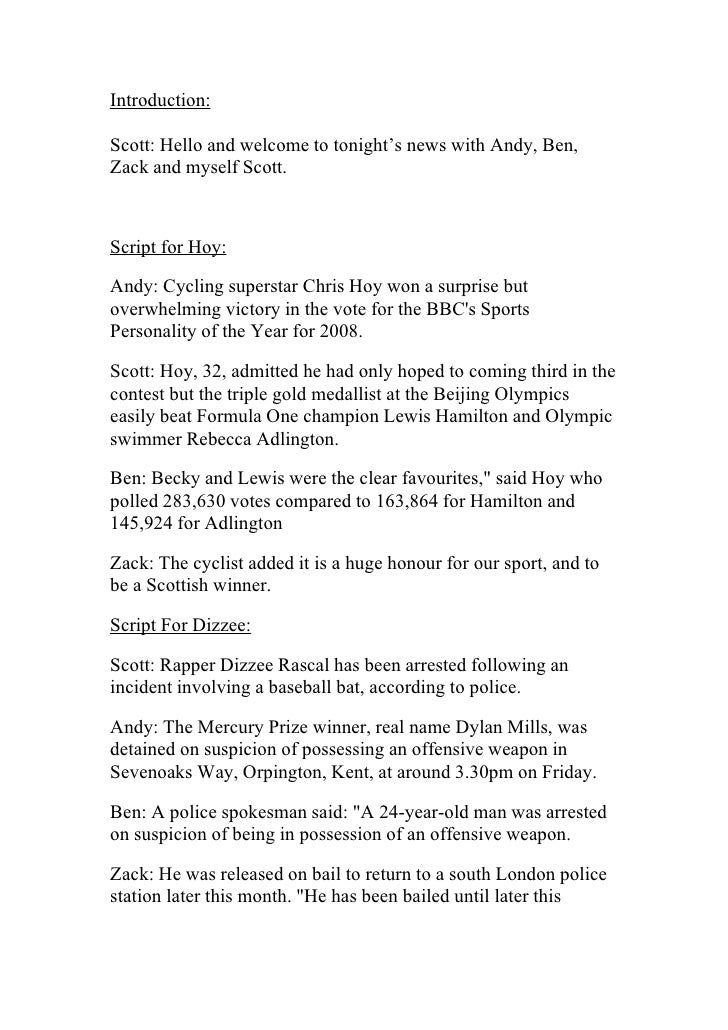 Introduction:  Scott: Hello and welcome to tonight's news with Andy, Ben, Zack and myself Scott.    Script for Hoy:  Andy:...