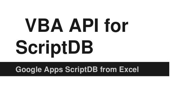 VBA API for ScriptDB Google Apps ScriptDB from Excel