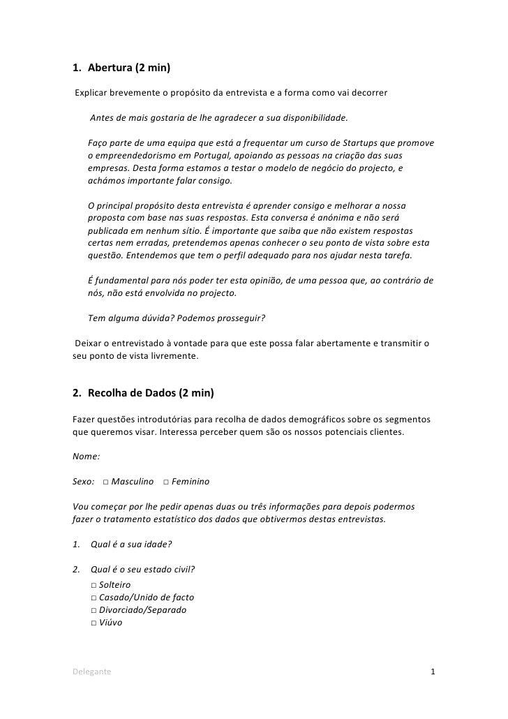 1. Abertura (2 min)Explicar brevemente o propósito da entrevista e a forma como vai decorrer     Antes de mais gostaria de...
