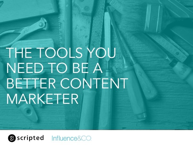 THE TOOLS YOU NEED TO BE A BETTER CONTENT MARKETER