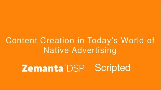 Content Creation in Today's World of Native Advertising Scripted