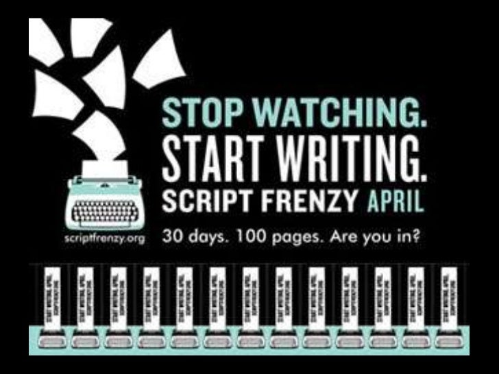 Script Frenzy 2012• An international writing event• Participants from around the world attempt  the creatively daring feat...