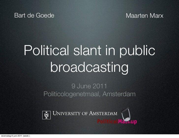 Bart de Goede                                Maarten Marx                     Political slant in public                   ...