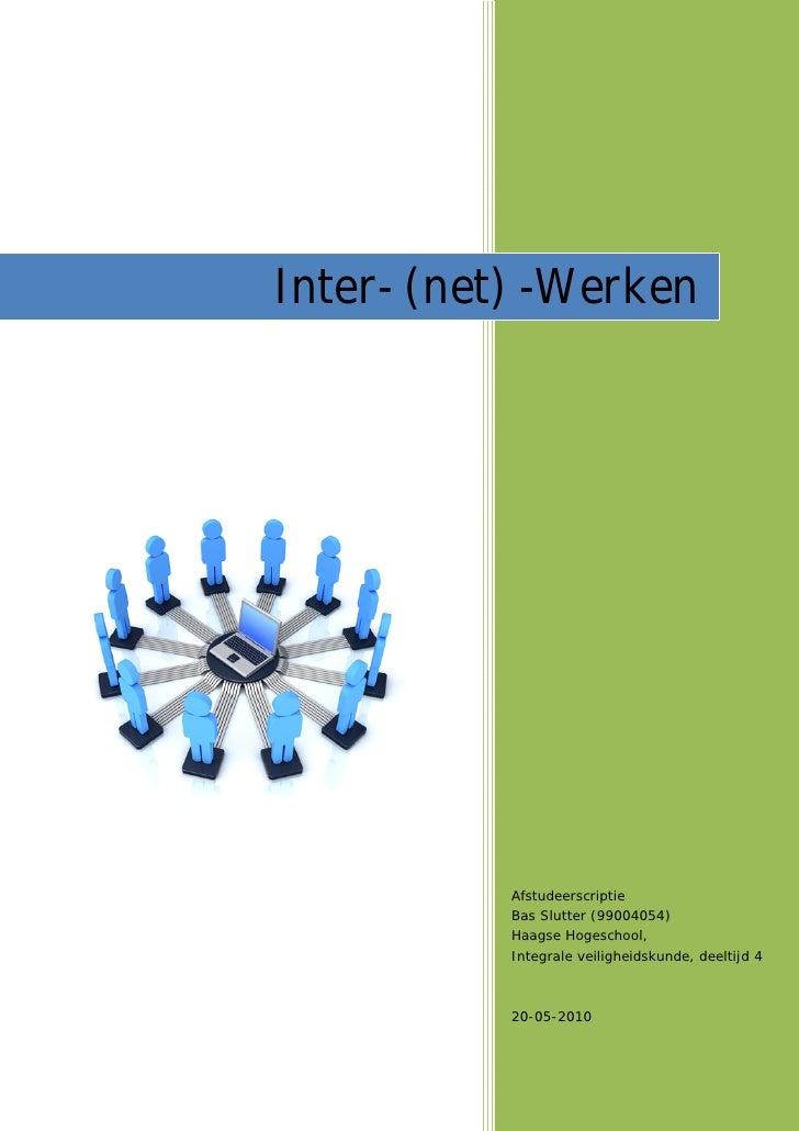 Inter- (net) -Werken           Afstudeerscriptie           Bas Slutter (99004054)           Haagse Hogeschool,           I...