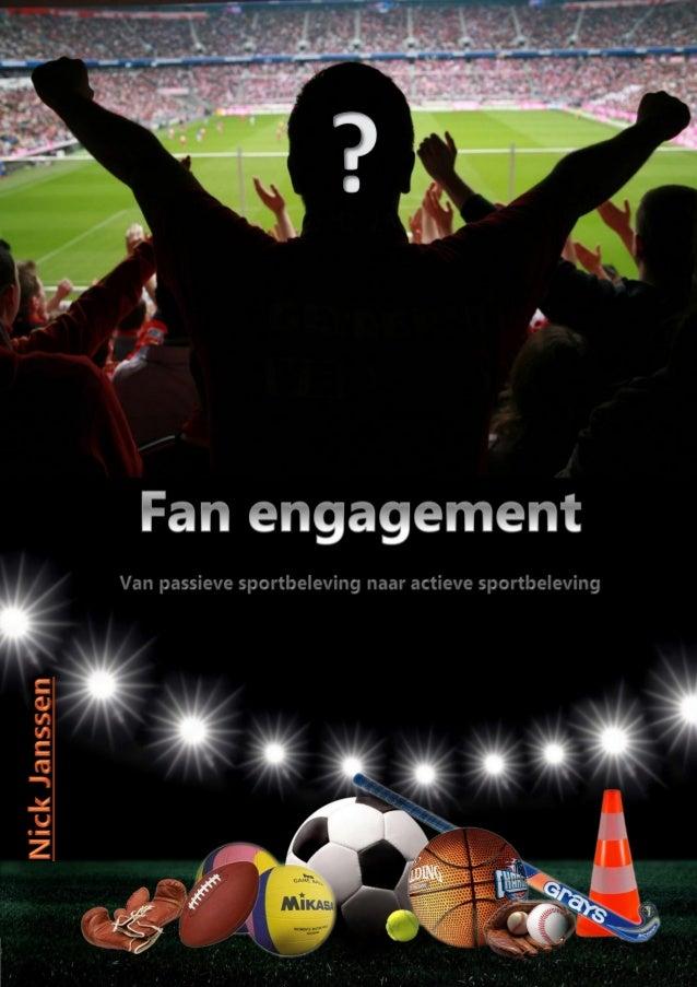 Fan engagement Van passieve sportbeleving naar actieve sportbeleving                           Nick Janssen  Christelijke ...