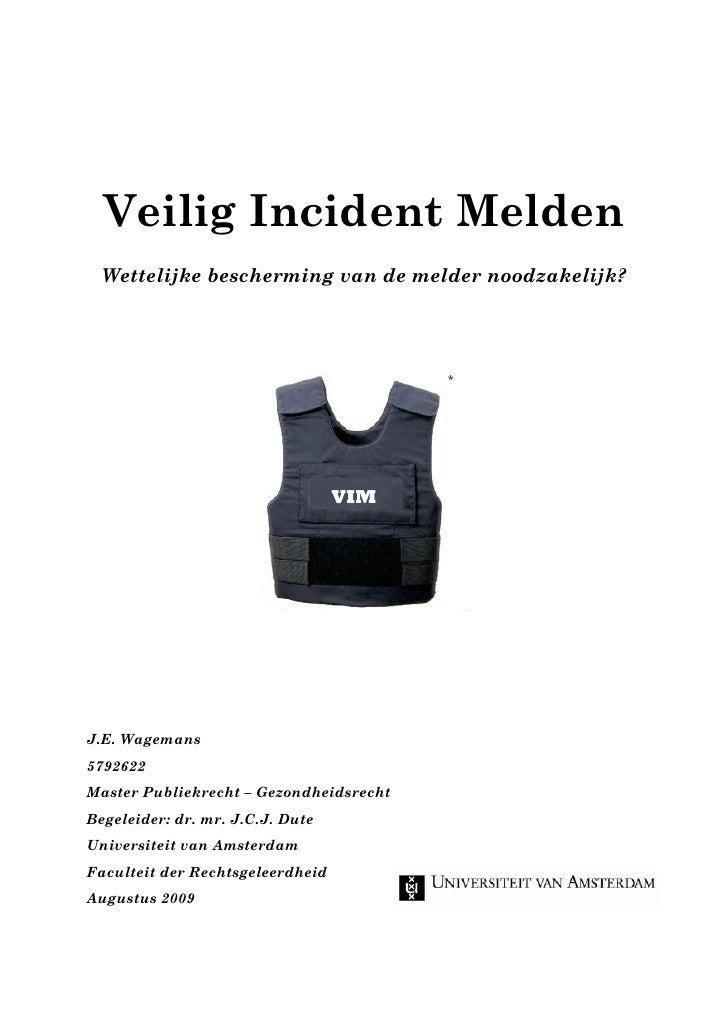 Veilig Incident Melden   Wettelijke bescherming van de melder noodzakelijk?                                              *...