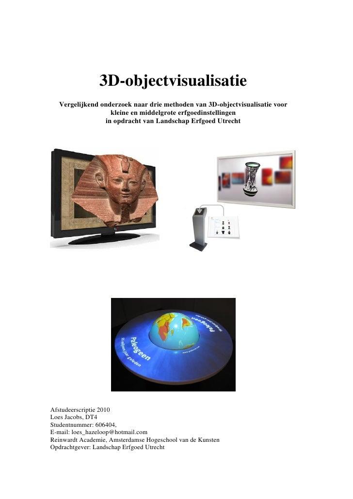 3D-objectvisualisatie   Vergelijkend onderzoek naar drie methoden van 3D-objectvisualisatie voor                   kleine ...