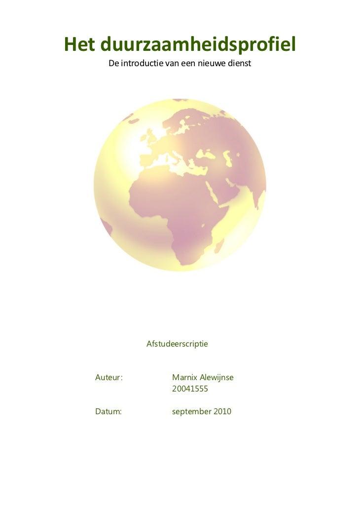 Het duurzaamheidsprofiel         De introductie van een nieuwe dienst                        Afstudeerscriptie    Auteur :...