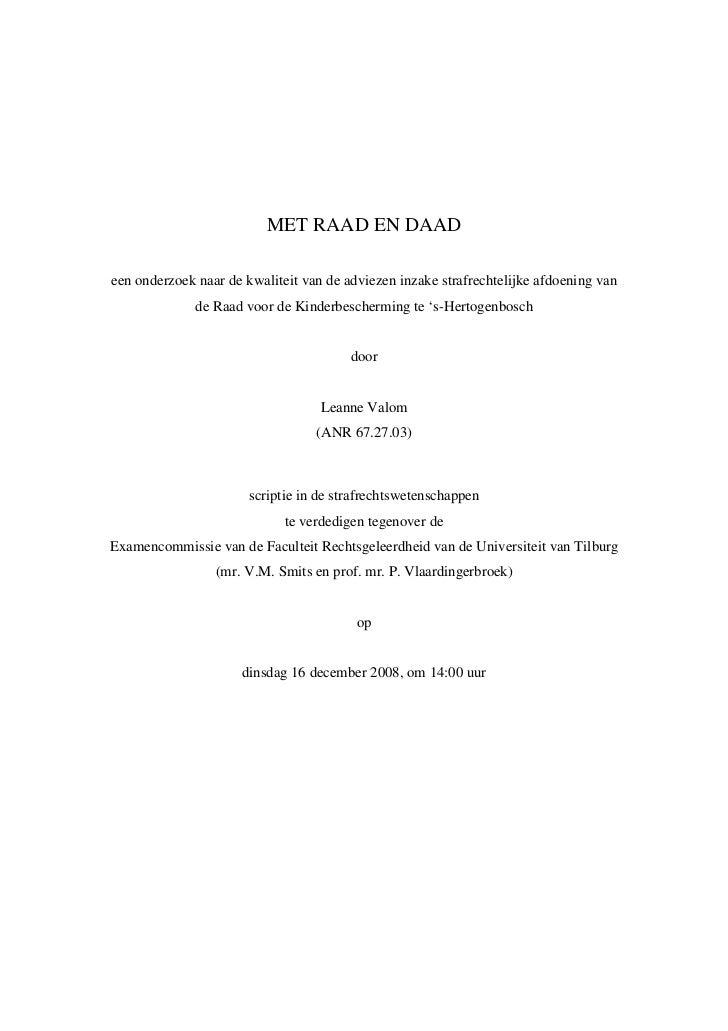MET RAAD EN DAADeen onderzoek naar de kwaliteit van de adviezen inzake strafrechtelijke afdoening van              de Raad...
