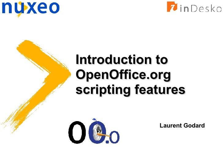 Introduction to OpenOffice.org scripting features Laurent Godard