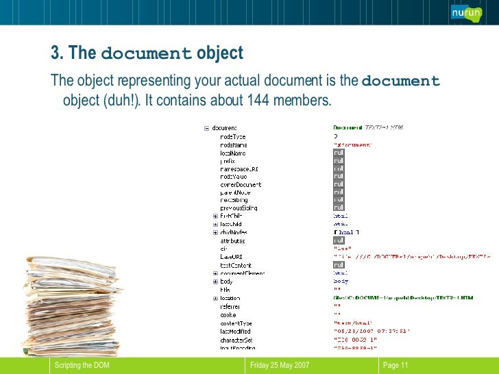 3. The   document  object <ul><li>The object representing your actual document is the  document  object (duh!). It contain...