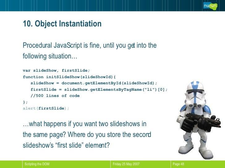 <ul><li>Procedural JavaScript is fine, until you get into the  </li></ul><ul><li>following situation… </li></ul><ul><li>va...