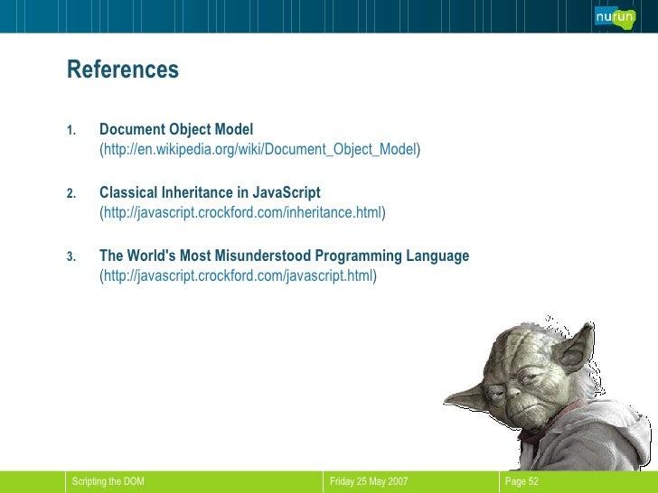 References <ul><li>Document Object Model ( http:// en.wikipedia.org/wiki/Document_Object_Model )  </li></ul><ul><li>Classi...