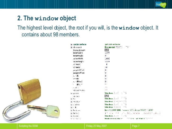 2. The  window  object <ul><li>The highest level object, the root if you will, is the  window  object. It contains about 9...