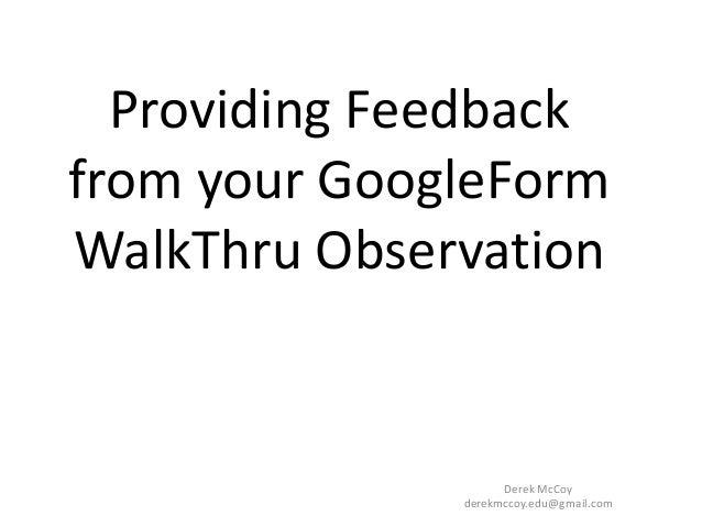 Providing Feedbackfrom your GoogleFormWalkThru Observation                    Derek McCoy              derekmccoy.edu@gmai...