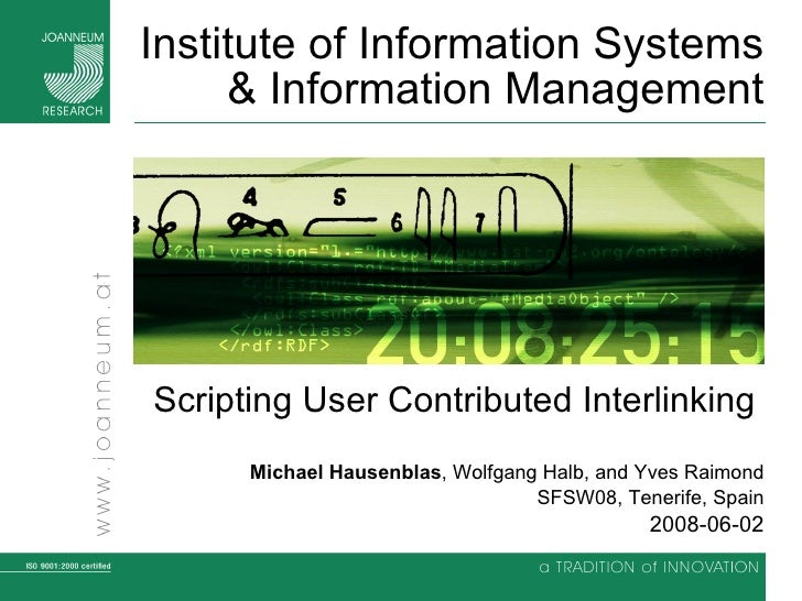 Institute of Information Systems & Information Management Scripting User Contributed Interlinking   Michael Hausenblas , W...