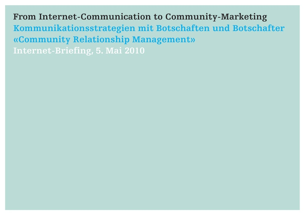 From Internet-Communication to Community-Marketing Kommunikationsstrategien mit Botschaften und Botschafter «Community Rel...