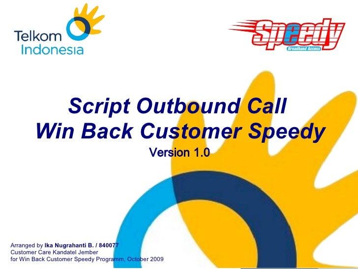Company    LOGO              Script Outbound Call        Win Back Customer Speedy                                         ...