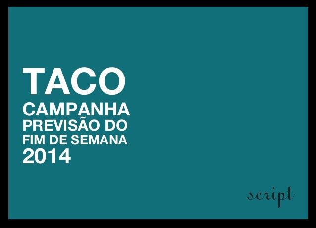TACO  CAMPANHA  PREVISÃO DO  FIM DE SEMANA  2014