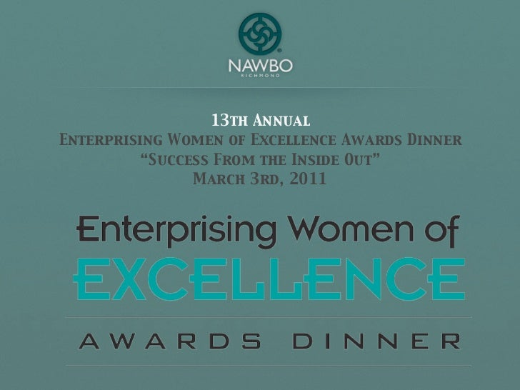 "13th AnnualEnterprising Women of Excellence Awards Dinner          ""Success From the Inside Out""                March 3rd,..."