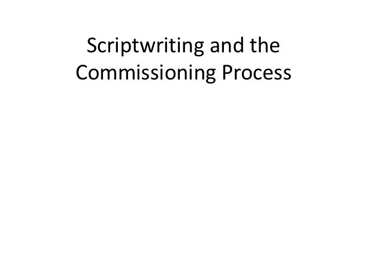 Scriptwriting and theCommissioning Process