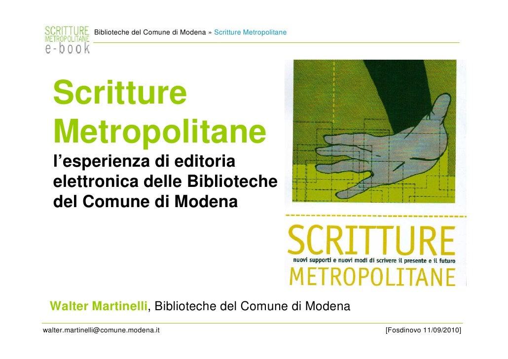 Biblioteche del Comune di Modena » Scritture Metropolitane       Scritture   Metropolitane   l'esperienza di editoria   el...